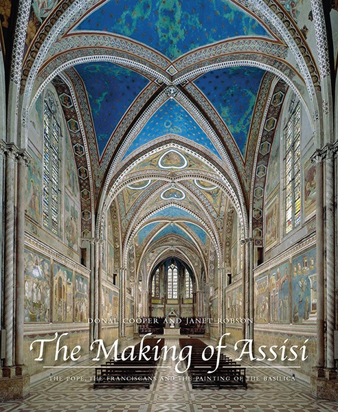 The Making of Assisi: the Pope, The Franciscans and the Painting of the Basilica